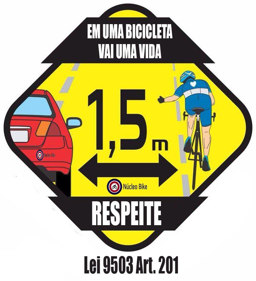 Em uma bicicleta vai uma vida, respeite. 1,5 Metros de distancia