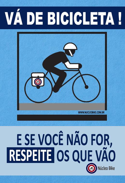 Vá de Bicicleta ! E se você não for, RESPEITE os que vão.