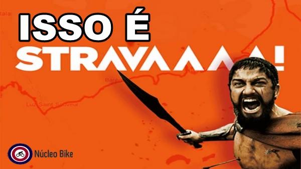 Isto é Stravaaaa